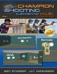 Champion Shooting: Guaranteed Results...