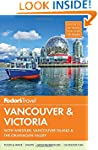 Fodor's Vancouver & Victoria: with Wh...
