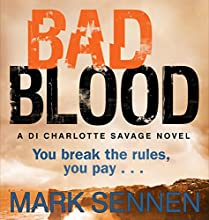 Bad Blood: A Charlotte Savage Crime Thriller (       UNABRIDGED) by Mark Sennen Narrated by Polly Lee