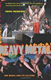 Heavy Metal: The Music and Its Culture
