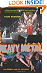 Heavy Metal: The Music And Its Cultur...