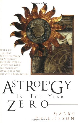 Astrology in the Year Zero Astrology Now