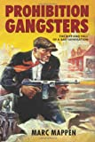 Prohibition Gangsters: The Rise and Fall of a Bad Generation