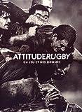 Collectif Attitude rugby : Du jeu et des hommes