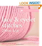 The Harmony Guides: Lace & Eyelet Stitches: 250 Stitches to Knit