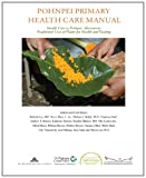 img - for Pohnpei Primary Health Care Manual: Health Care in Pohnpei, Micronesia: Traditional Uses of Plants for Health and Healing. book / textbook / text book