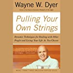 Pulling Your Own Strings | Dr. Wayne W. Dyer