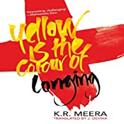 Yellow Is the Colour of Longing | [K. R. Meera]