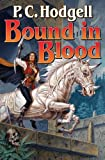 P. C. Hodgell Bound In Blood (Kencyrath Novels)