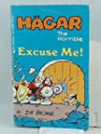 Hagar the Horrible Excuse Me!