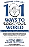 Welcome to College!: 101 Ways to Rock Your World
