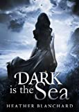 Dark is the Sea