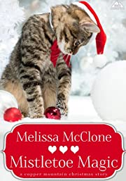 Mistletoe Magic (A Copper Mountain Christmas)