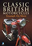 Classic British Motorcycles - Triumph on Show[DVD]