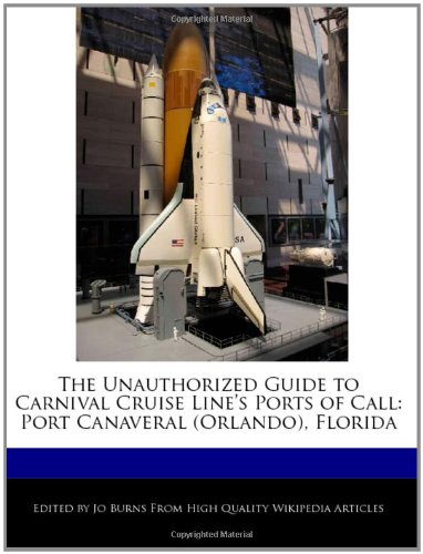 the-unauthorized-guide-to-carnival-cruise-lines-ports-of-call-port-canaveral-orlando-florida