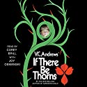 If There Be Thorns: Dollanganger, Book 3 Audiobook by V. C. Andrews Narrated by Corey Brill, Joy Osmanski