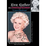 Eva Gabor an Amazing Woman: 'Unscrupulous'