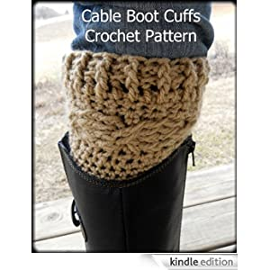 Crochet Patterns On Amazon : Cable Boot Cuff Crochet Pattern eBook: Sharon Santorum: Amazon.ca ...