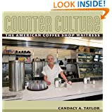 Counter Culture: The American Coffee Shop Waitress