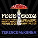 Food of the Gods: The Search for the Original Tree of Knowledge : A Radical History of Plants, Drugs, and Human Evolution Audiobook by Terence McKenna Narrated by Jeffrey Kafer