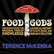 Food of the Gods: The Search for the Original Tree of Knowledge : A Radical History of Plants, Drugs, and Human Evolution | [Terence McKenna]