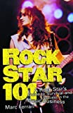img - for Rock Star 101: A Rock Star's Guide to Survival and Success in the Music Business [Paperback] [2002] (Author) Marc Ferrari book / textbook / text book