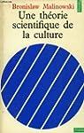 Une Theorie Scientifique De La Cultur...