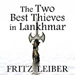 The Two Best Thieves in Lankhmar: A Fafhrd and the Gray Mouser Adventure | Fritz Leiber