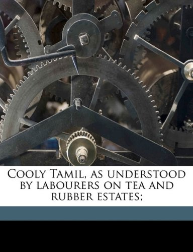 Cooly Tamil, as understood by labourers on tea and rubber estates;