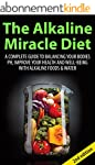 The Alkaline Miracle Diet 2nd Edition...