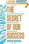 The Secret of Our Success: How Cultur...