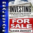 Real Estate Investing: How to Profit from Investing in Residential Properties Hörbuch von Louis Zeman Gesprochen von: Adam Dubeau