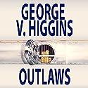 Outlaws Audiobook by George V. Higgins Narrated by Joe Barrett