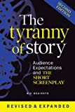 The Tyranny of Story: Audience Expectations and the Short Screenplay 2nd Edition