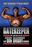 img - for Gatekeeper : The Fighting Life of Gary 'Big Daddy' Goodridge by Gary Goodridge (2012-08-30) book / textbook / text book