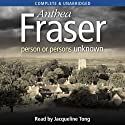 Person Or Persons Unknown (       UNABRIDGED) by Anthea Fraser Narrated by Jacqueline Tong