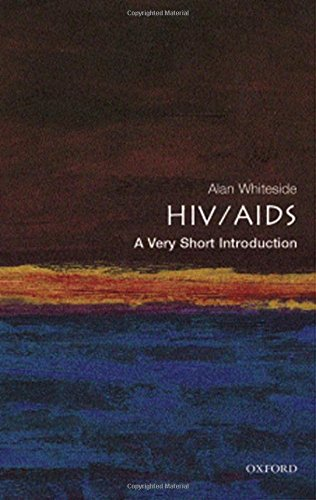 HIV/AIDS: Very Short Introduction: A Very Short Introduction (Very Short Introductions)