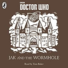 Jak and the Wormhole: Audio Digital Download (       UNABRIDGED) by Justin Richards Narrated by Tom Baker