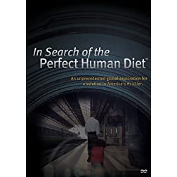 In Search of The Perfect Human Diet