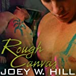 Rough Canvas (       UNABRIDGED) by Joey W. Hill Narrated by Maxine Mitchell