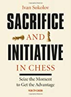 Sacrifice and Initiative in Chess: Seize the Moment to Get the Advantage