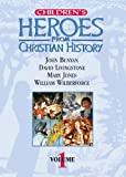 Children's Heroes from Christian History: Volume 1
