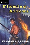 Flaming Arrows (0152052135) by Steele, William O.