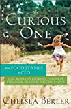 The Curious One: From Food Stamps to CEO - One Woman's Journey through Struggle, Tragedy, Success and Love