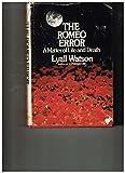 Romeo Error a Meditation on Life & Death