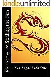 Stealing the Sun (Sun Saga Book 1)