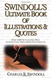 Swindoll's Ultimate Book of Illustrations & Quotes: Over 1,500 Ways to Effectively Drive Home Your Message