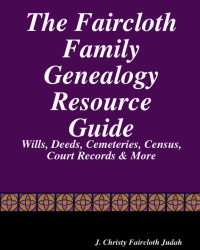 The Faircloth Family Genealogy Resource Guide