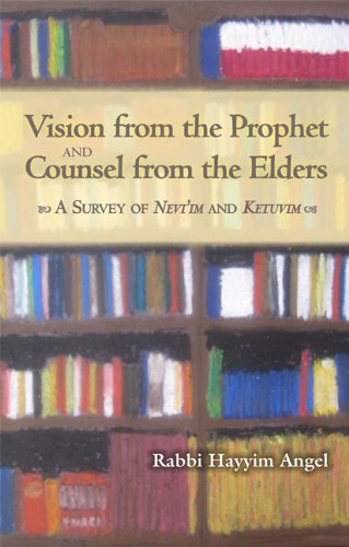 Vision from the Prophet and Counsel from the Elders: A Survey of Nevi'im and Ketuvim