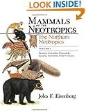 Mammals of the Neotropics, Volume 1: The Northern Neotropics: Panama, Colombia, Venezuela, Guyana, Suriname, French Guiana
